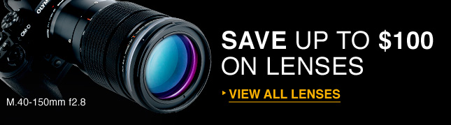 SAVE UP TO $100 ON LENSES | VIEW ALL LENSES