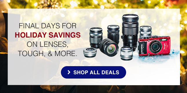 LAST CHANCE FOR HOLIDAY SAVINGS on cameras, lenses & more!
